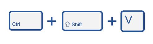 CTRL Shift V