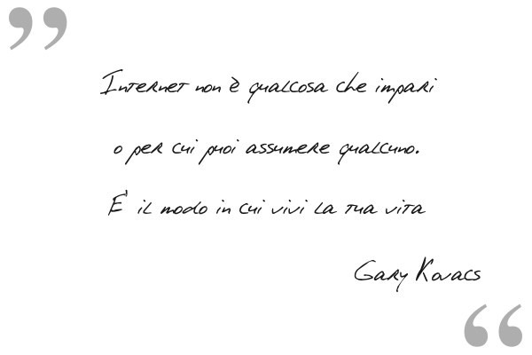 Ipse dixit: Gary Kovacs