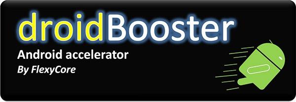 DroidBooster, l'applicazione realizzata da FlexyCore per dispositivi Android