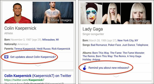 Il motore di ricerca permette di ricevere aggiornamenti automatici su celebrità, sportivi o musicisti tramite Google Now e Knowledge Graph