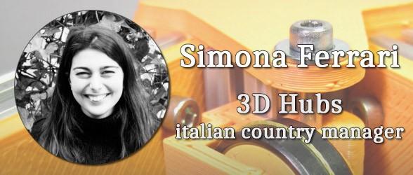 Simona Ferrari. italian country manager di 3D Hubs