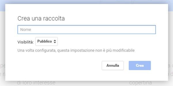 La creazione di una nuova Raccolta su Google+