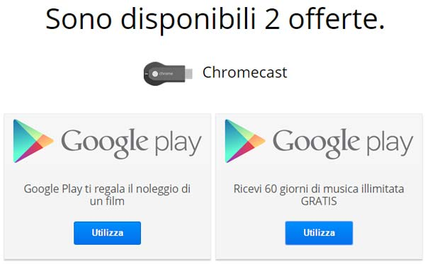 Le offerte disponibili attualmente per i possessori di Chromecast
