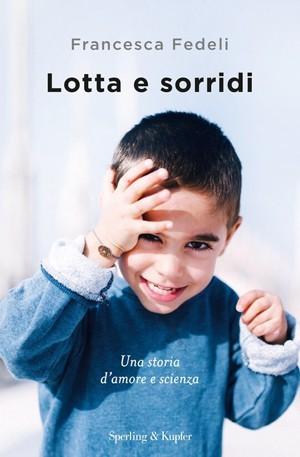 Lotta e sorridi (di Francesca Fedeli)