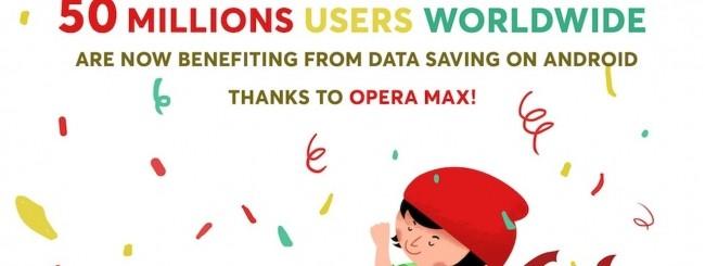 Opera Max - 50 milioni