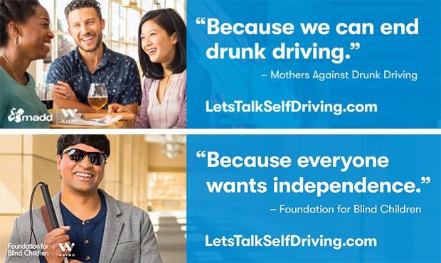 """Due manifesti della campagna informativa sulla guida autonoma messa in campo da Waymo: """"Perché possiamo porre termine alla guida in stato di ebbrezza"""" e """"Perché tutti vogliono essere indipendenti"""""""