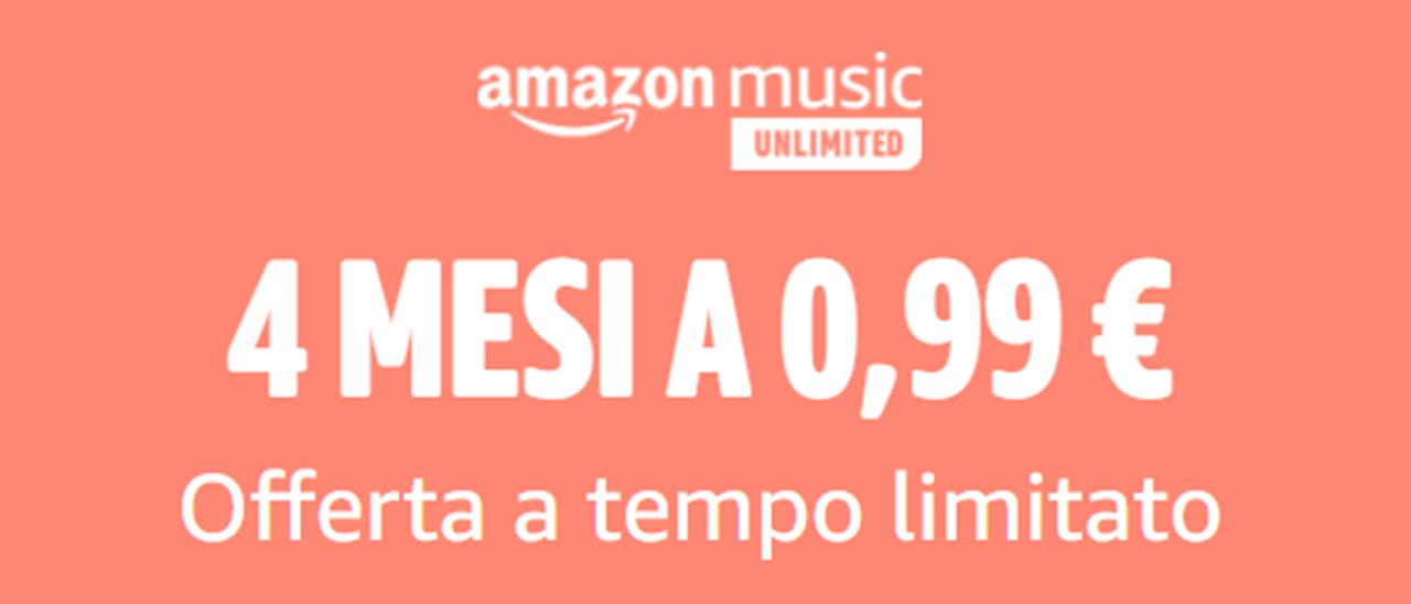 Amazon Music Unlimited: 4 mesi a 0,99 eu …