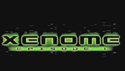 Xenome: Episode 1